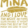 My Name is Mina is a rare book - beautifully written using language in an almost hypnotic way, quirky and with an instinctive understanding of unschooling/autonomous/informal education.