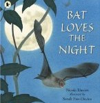 Bat Loves the Night ,Nicola Davies and Sarah Fox-Davies
