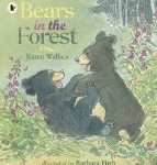 Bears in the Forest Karen Wallace and Barbara Firth