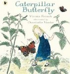 Caterpillar Butterfly Vivian French and Charlotte Voake