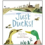 Just Ducks!, Nicola Davies (Author), Salvatore Rubbino (Illustrator)