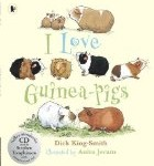 I Love Guinea-Pigs Dick King-Smith and Anita Jeram
