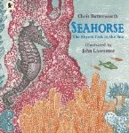 Seahorse: The Shyest Fish in the Sea Christine Butterworth and John Lawrence