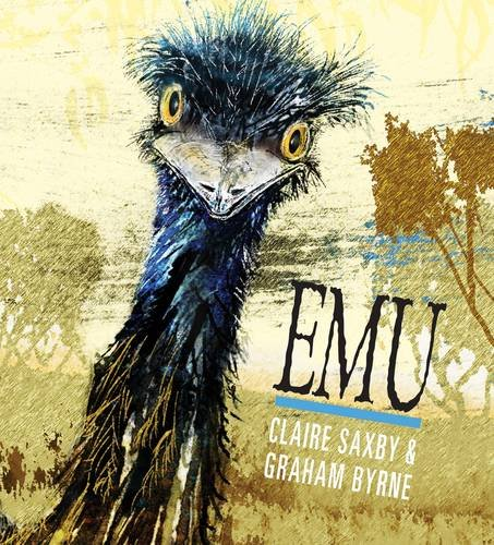 Emu, Claire Saxby (Author), Graham Byrne (Illustrator)